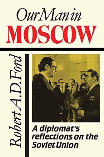 9780802073679: Our Man in Moscow: A Diplomat's Reflections on the Soviet Union