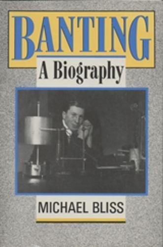 9780802073860: Banting: A Biography
