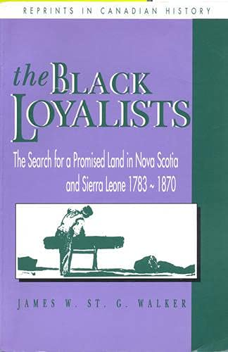 9780802074027: The Black Loyalists: The Search for a Promised Land in Nova Scotia and Sierra Leone, 1783-1870 (RICH: Reprints in Canadian History)