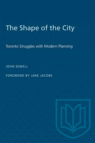 9780802074096: The Shape of the City: Toronto Struggles with Modern Planning (Heritage)