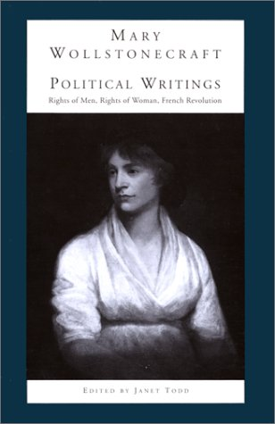 9780802074454: Political Writings: A Vindication of the Rights of Men - a Vindication of the Rights of Woman: an Historical and Moral View of the French Revolution