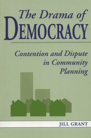 9780802074720: The Drama of Democracy: Contention and Dispute in Community Planning