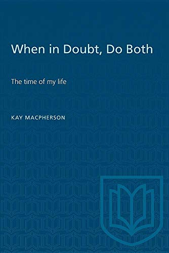 9780802074737: When in Doubt, Do Both: The Times of My Life