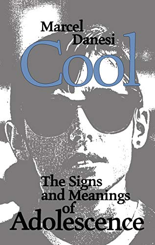 9780802074836: Cool: The Signs and Meanings of Adolescence (Toronto Studies in Semiotics and Communication)