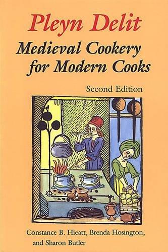 9780802076328: Pleyn Delit 2/E: Medieval Cookery for Modern Cooks