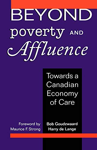 Beyond Poverty and Affluence: Towards a Canadian: B. Goudzwaard, Harry