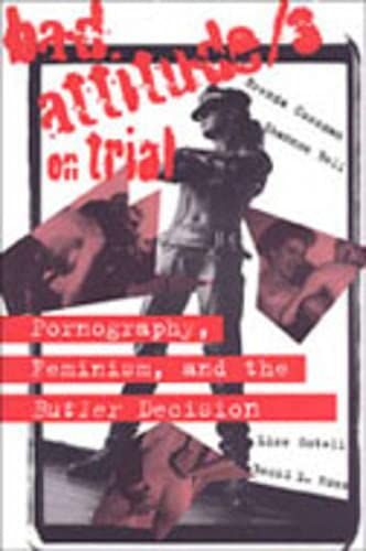 9780802076434: Bad Attitude(s) on Trial: Pornography, Feminism, and the Butler Decision