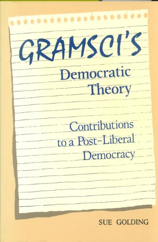 9780802076748: Gramsci's Democratic Theory: Contributions to a Post-Liberal Democracy
