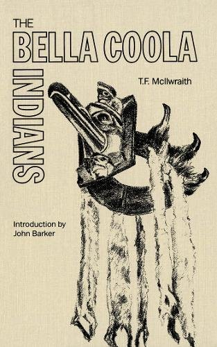The Bella Coola Indians, volume one (1): McIlwraith, T.F.