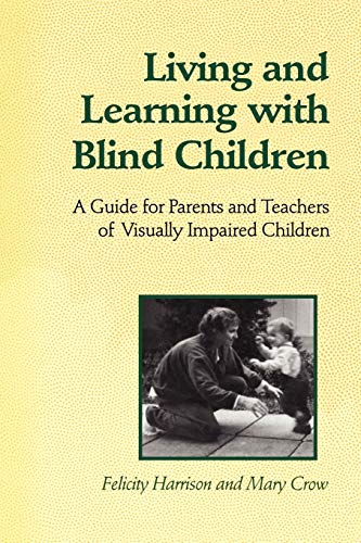 9780802077004: Living and Learning with Blind Children: A Guide for Parents and Teachers of Visually Impaired Children (Heritage)