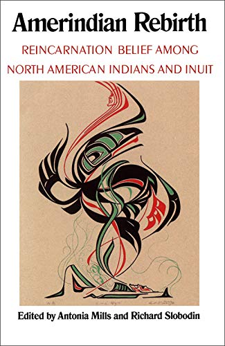 9780802077035: Amerindian Rebirth: Reincarnation Belief Among North American Indians and Inuit