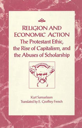 9780802077332: Religion and Economic Action: The Protestant Ethic, the Rise of Capitalism, and the Abuses of Scholarship