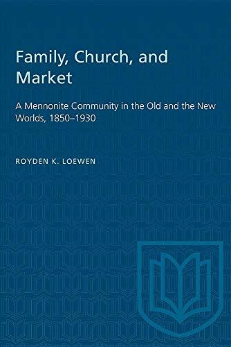Family, church, and market: A Mennonite community: Loewen, Royden