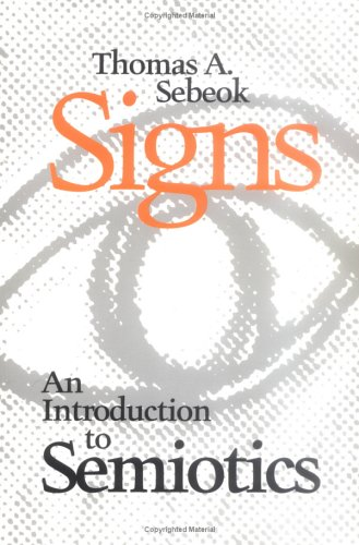 9780802077806: Signs: An Introduction to Semiotics