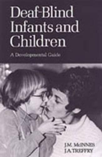 Deaf-Blind Infants and Children: A Developmental Guide: John M. McInnes,