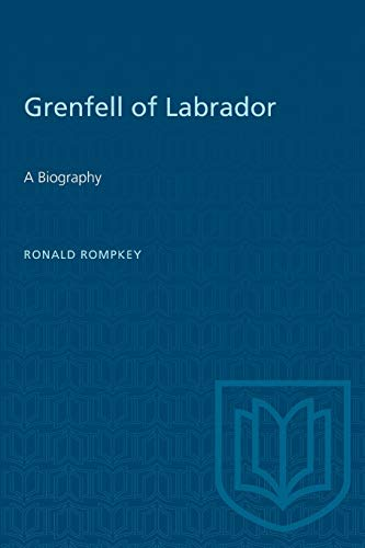 9780802077882: Grenfell of Labrador: A Biography