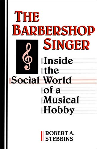9780802078292: The Barbershop Singer: Inside the Social World of a Musical Hobby