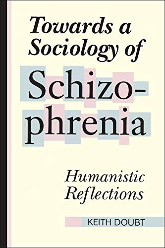 9780802078308: Towards a Sociology of Schizophrenia: Humanistic Reflections
