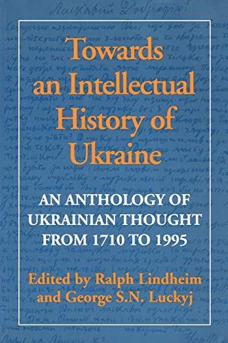 9780802078551: Towards an Intellectual History of Ukraine: An Anthology of Ukrainian thought from 1710 to 1995