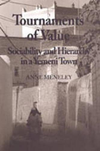 9780802078681: Tournaments of Value: Sociability and Hierarchy in a Yemeni Town (Anthropological Horizons)