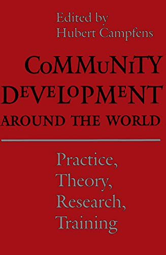 Community Development Around the World: Practice, Theory, Research, Training