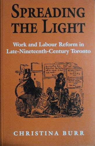 Spreading the Light Work & Labour Reform (Studies in Gender and History): Burr, Christina A.