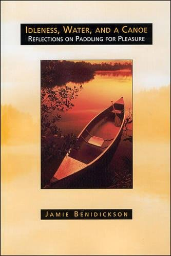 Idleness, Water, and a Canoe: Reflection on Paddling for Pleasure