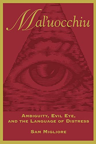 9780802079220: Mal'uocchiu: Ambiguity, Evil Eye, and the Language of Distress (Anthropological Horizons)