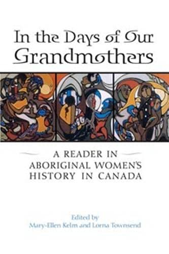 9780802079602: In the Days of Our Grandmothers: A Reader in Aboriginal Womens History in Canada
