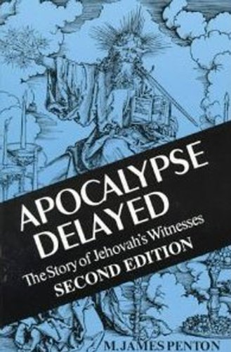 9780802079732: Apocalypse Delayed: The Story of Jehovah's Witnesses