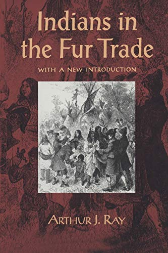 9780802079800: Indians in the Fur Trade: Their Roles as Trappers, Hunters, and Middlemen in the Lands Southwest of Hudson Bay, 1660-1870 (Heritage)