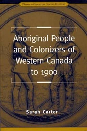 9780802079954: Aboriginal People and Colonizers of Western Canada to 1900 (Themes in Canadian History)