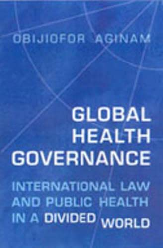 9780802080004: Global Health Governance: International Law and Public Health in a Divided World (Heritage)