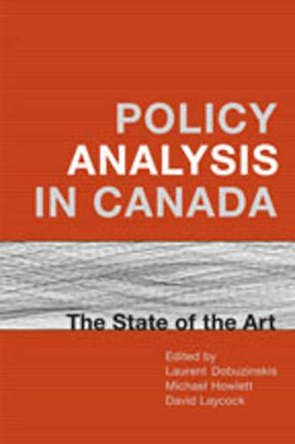 Policy Analysis in Canada : The State of the Art: Dobuzinskis, Laurent; Howlett, Michael