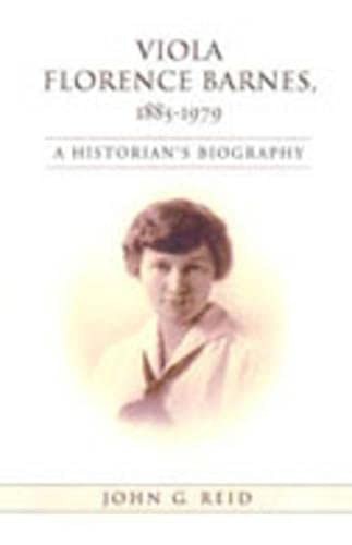 Viola Florence Barnes, 1885-1979: A Historian's Biography (Studies in Gender and History): John...