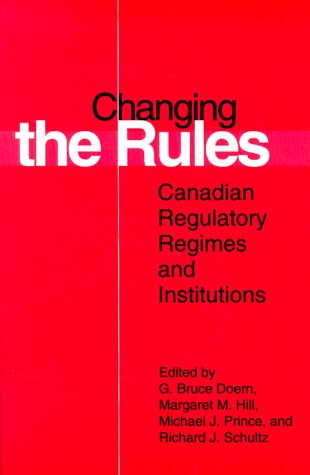 9780802080257: Changing the Rules: Canadian Regulatory Regimes and Institutions