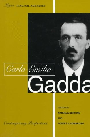Carlo Emilio Gadda (Toronto Italian Studies): Bertone/Dombroski, Manuela/Robert S