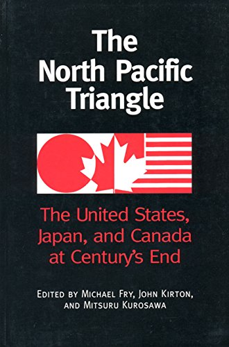 The North Pacific Triangle: The United States,: Editor-Michael Fry; Editor-John