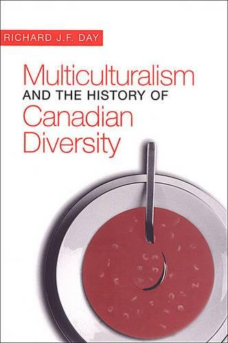 9780802080752: Multiculturalism and the History of Canadian Diversity