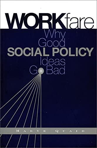 9780802081018: Workfare: Why Good Social Policy Ideas Go Bad
