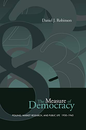 9780802081094: The Measure of Democracy: Polling, Market Research, and Public Life, 1930-1945 (Heritage)