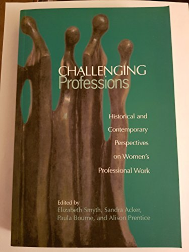 9780802081438: Challenging Professions: Historical and Contemporary Perspectives on Women's Professional Work