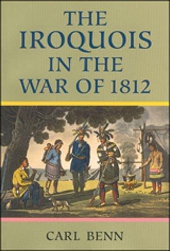 Iroquois in the War of 1812: Carl Benn
