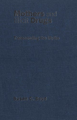 9780802081513: Mothers and Illicit Drugs: Transcending the Myths