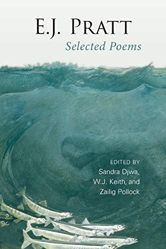 Selected Poems: E.J. Pratt (Paperback): E. J. Pratt