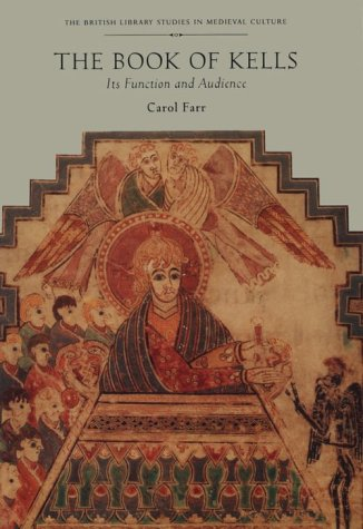 9780802081575: The Book of Kells: Its Function and Audience (British Library Studies in Medieval Culture)