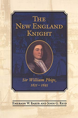 9780802081711: The New England Knight: Sir William Phips, 1651-1695 (Heritage)