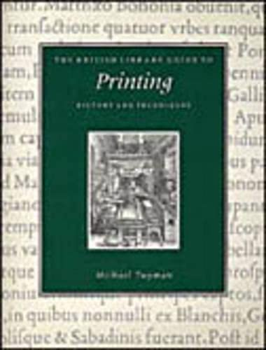 The British Library Guide to Printing: History and Techniques (British Library Guides): Twyman, ...