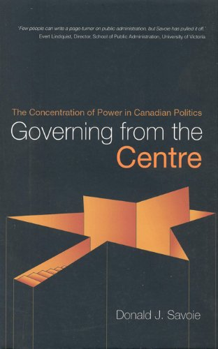 Governing from the Centre : The Concentration: Donald J. Savoie