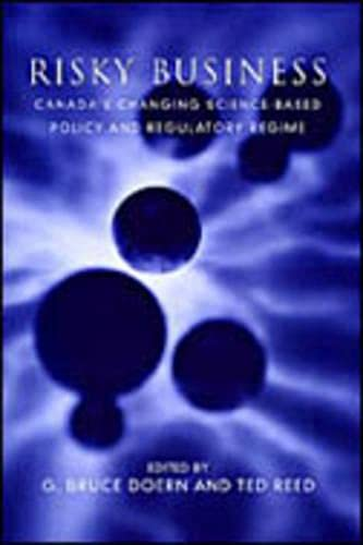 9780802082626: Risky Business: Canada's Changing Science-Based Policy and Regulatory Regime (Studies in Comparative Political Economy and Public Policy)
